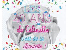 > En vidéo < Les 40 ans de Célinette c'est de la boulette