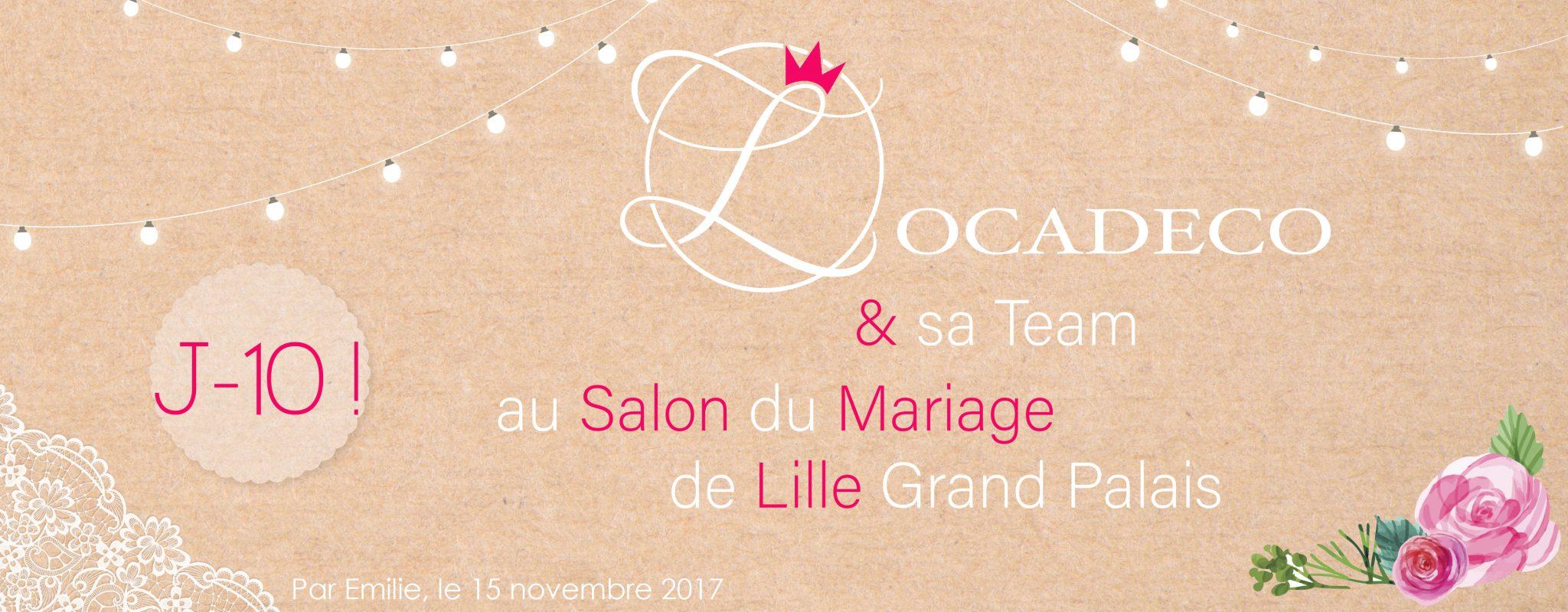 Locadeco et sa Team au Salon du Mariage de Lille Grand Palais … J-10 !